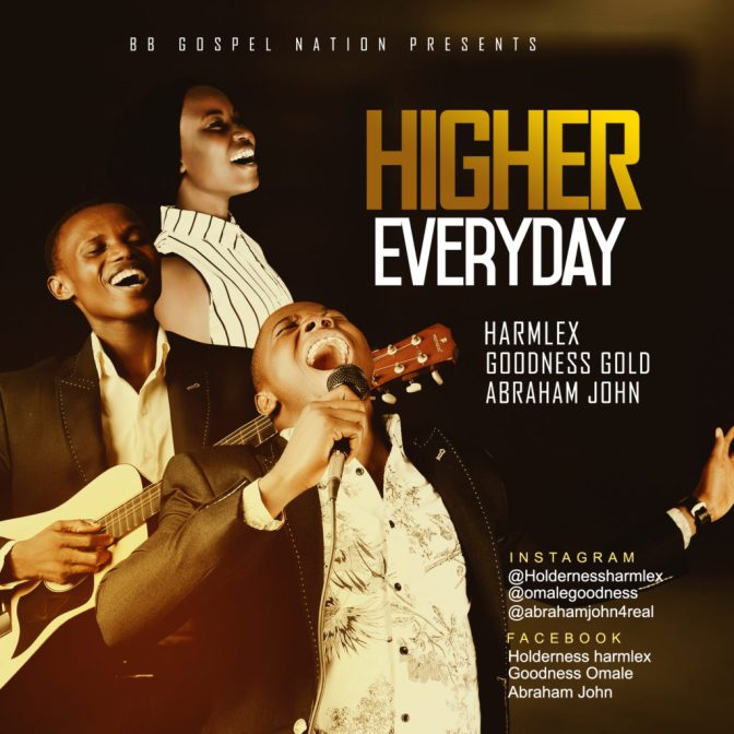 Higher Everyday By Harmlex, Goodness and Abraham